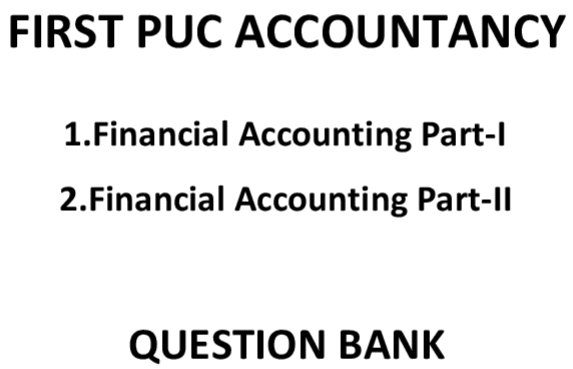 1st PUC Accountancy Question Bank with Answers