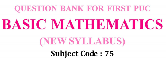 1st PUC Basic Maths Question Bank with Answers