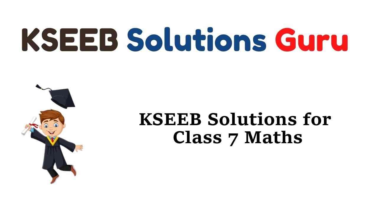 KSEEB Solutions for Class 7 Maths Karnataka State Syllabus