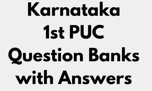Karnataka 1st PUC Question Banks with Answers