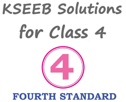 KSEEB Solutions for Class 4 Karnataka State Syllabus