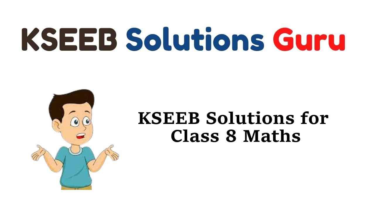 KSEEB Solutions for Class 8 Maths Karnataka State Syllabus