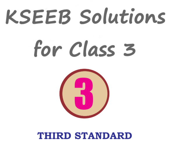 KSEEB Solutions for Class 3 Karnataka State Syllabus
