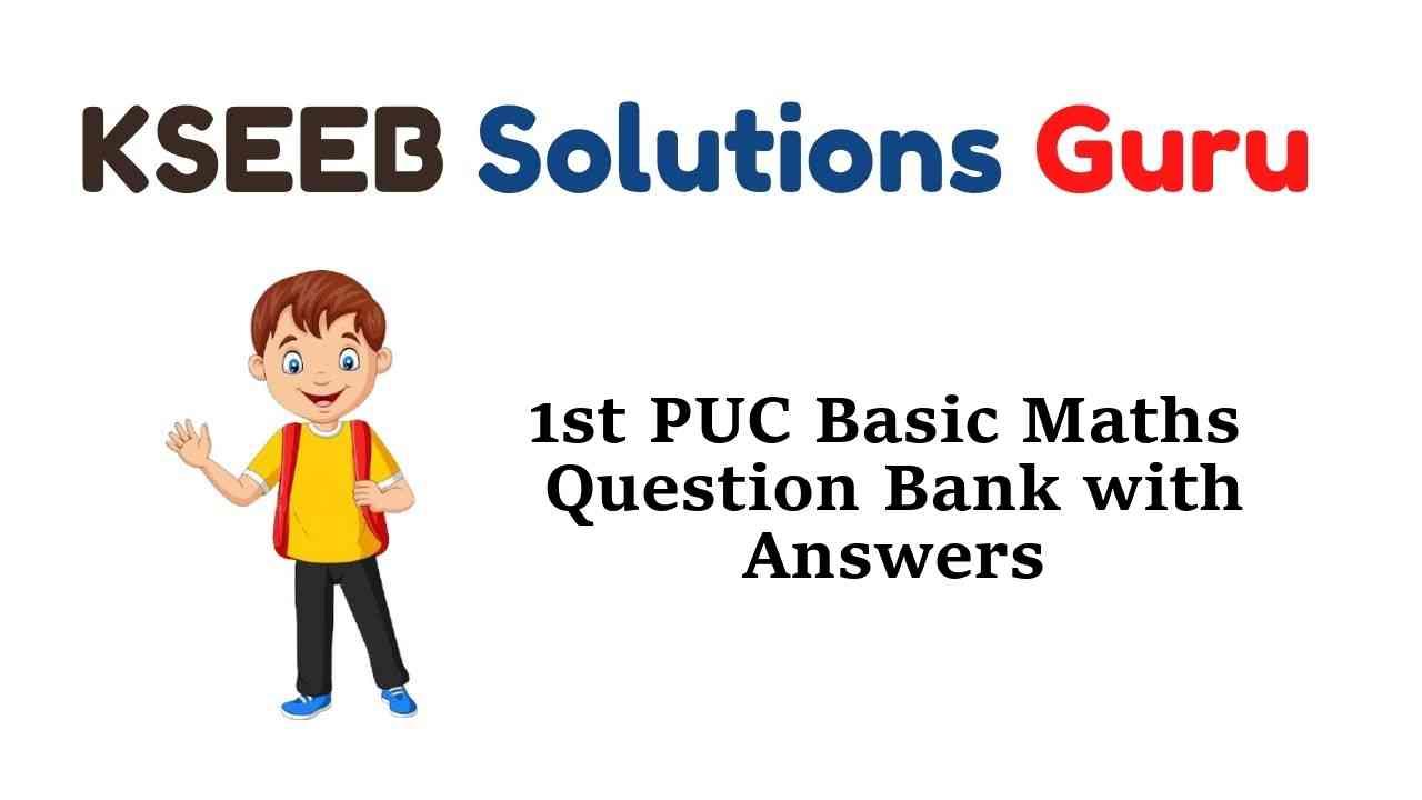 1st PUC Basic Maths Question Bank with Answers Karnataka