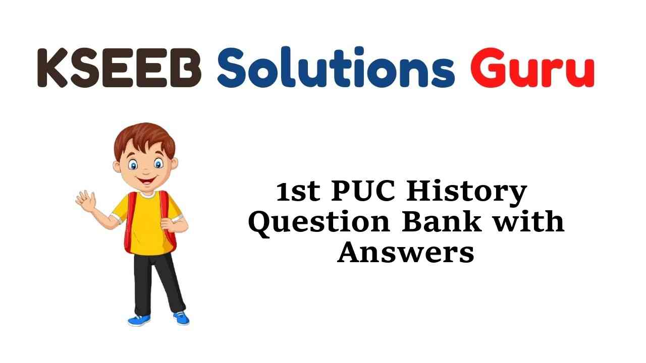 1st PUC History Question Bank with Answers Karnataka