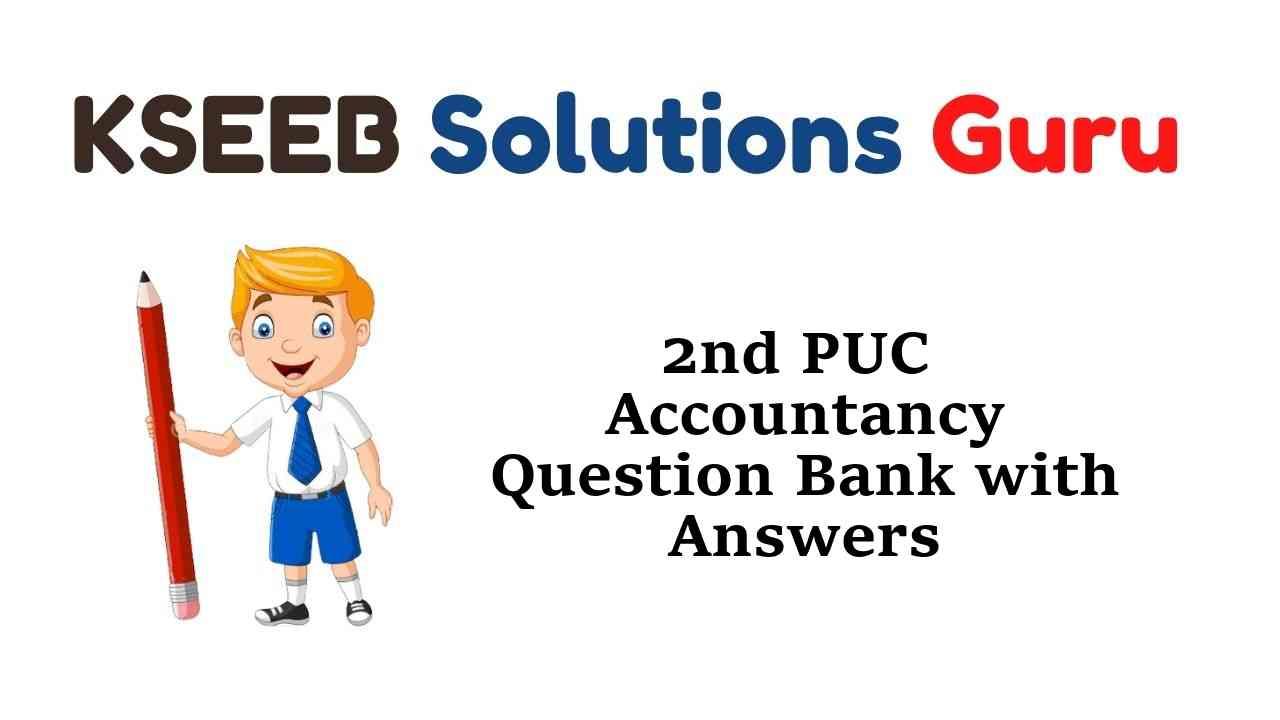 2nd PUC Accountancy Question Bank with Answers Karnataka