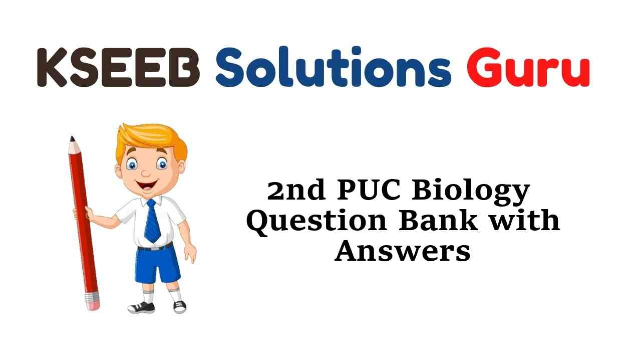 2nd PUC Biology Question Bank with Answers Karnataka