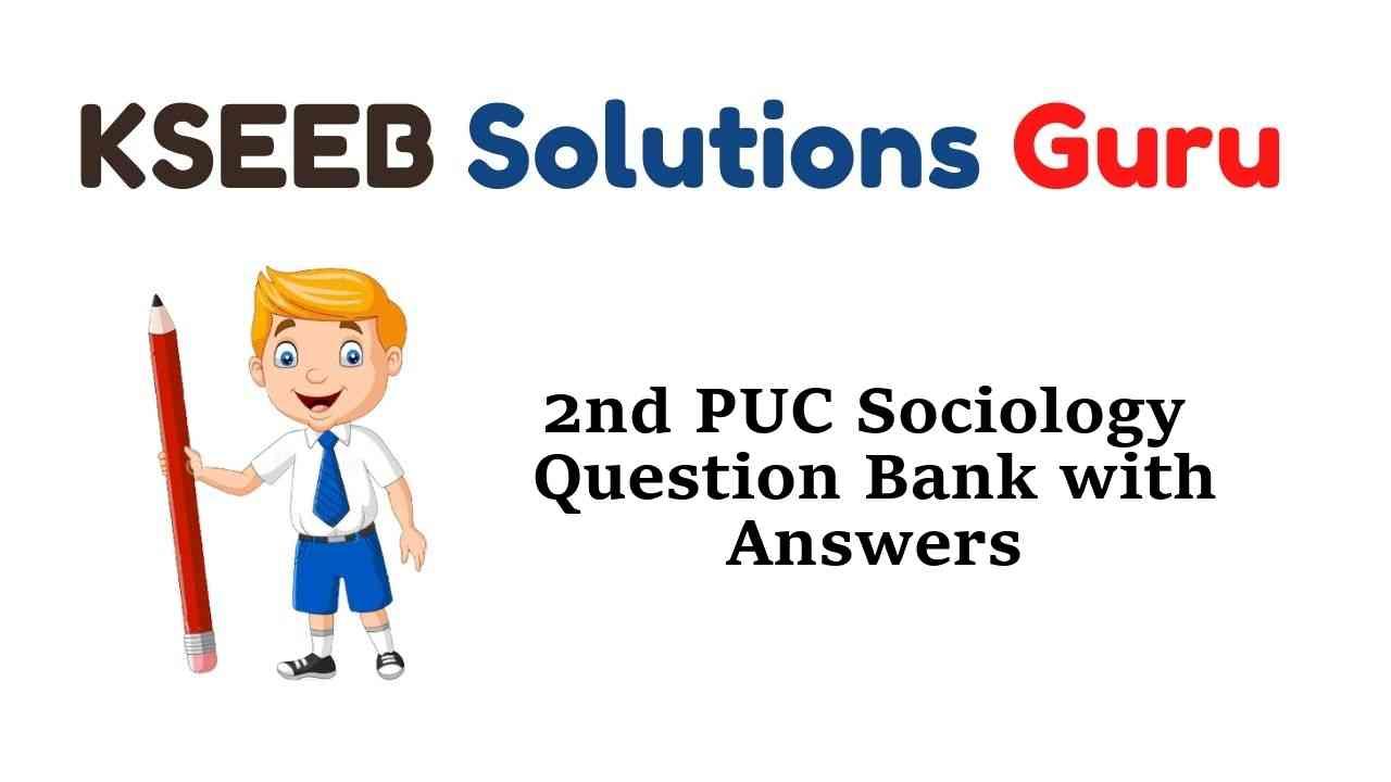 2nd PUC Sociology Question Bank with Answers Karnataka