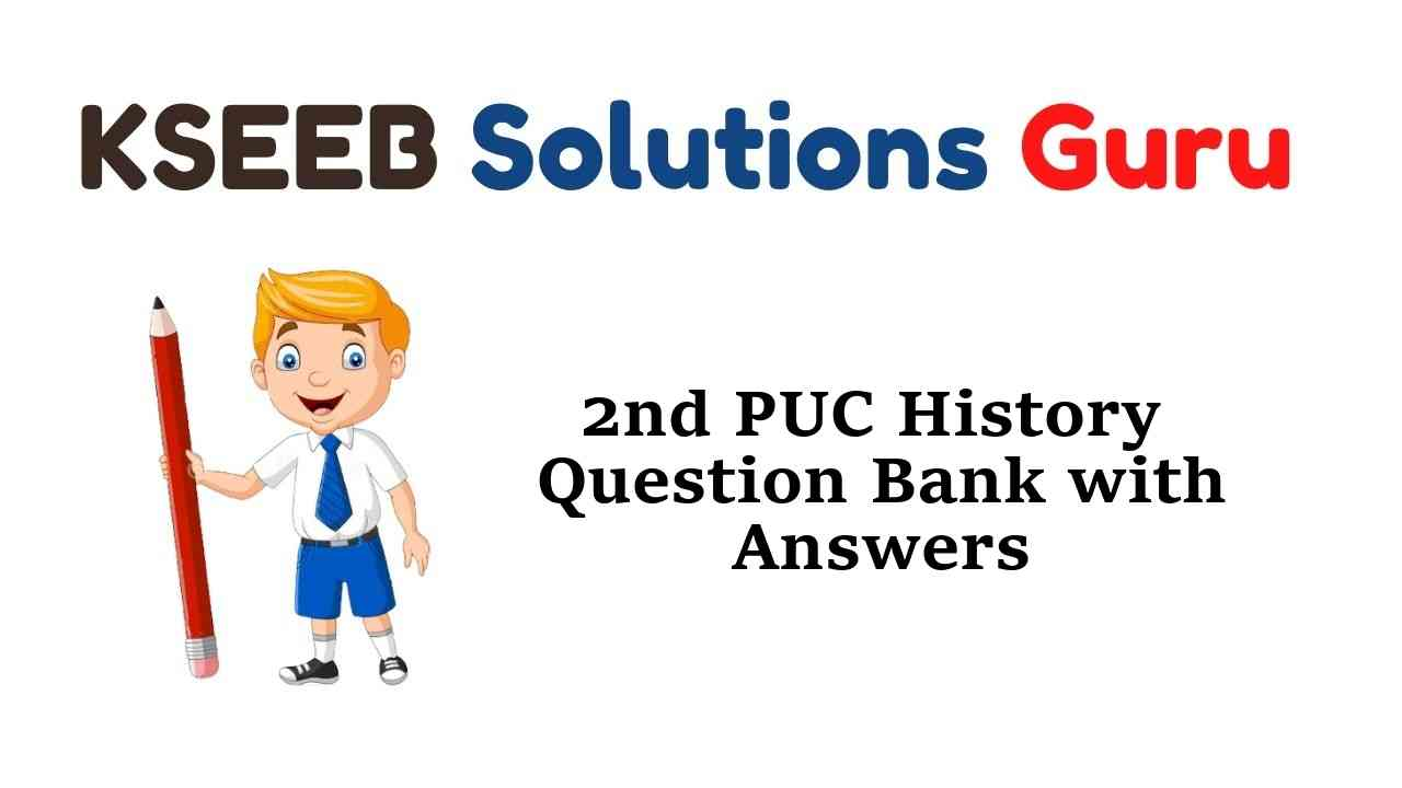 2nd PUC History Question Bank with Answers Karnataka