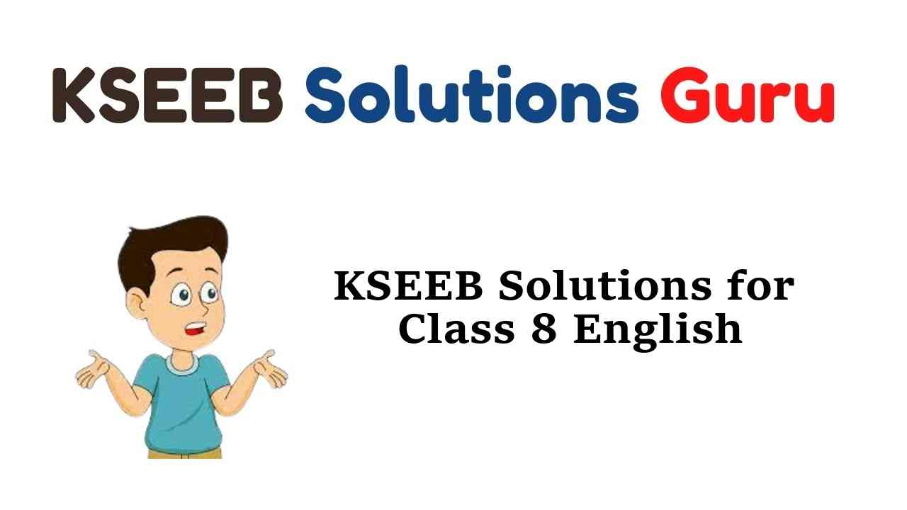 KSEEB Solutions for Class 8 English Karnataka State Syllabus