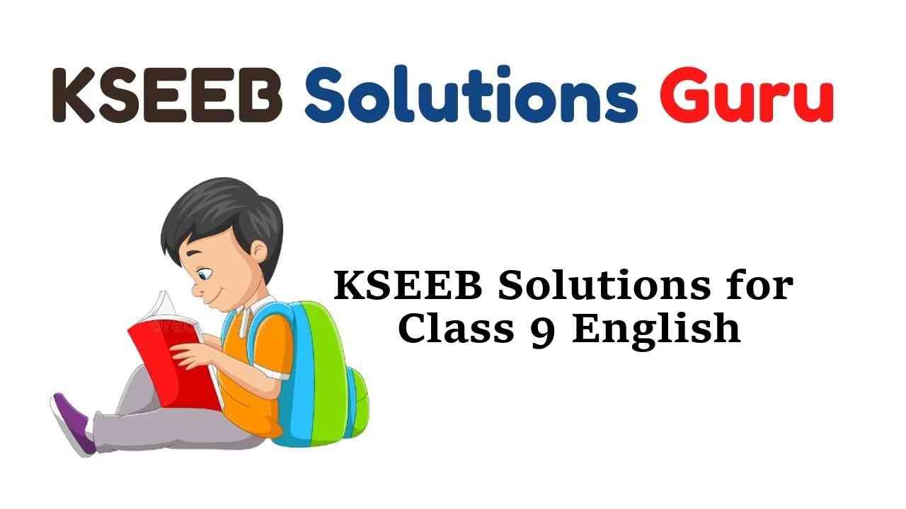 KSEEB Solutions for Class 9 English Karnataka State Syllabus